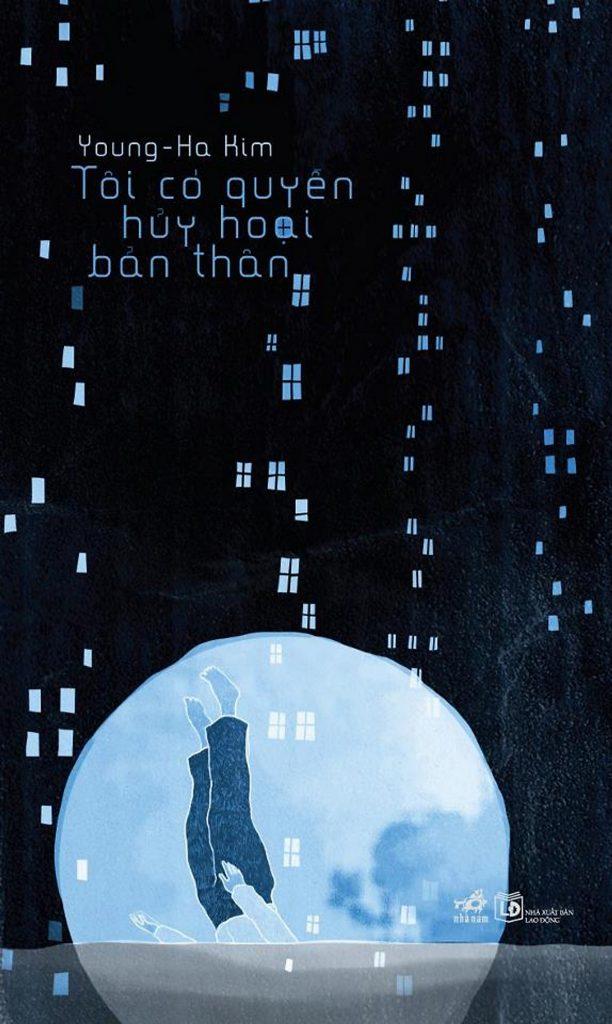 """Bìa sách """"Tôi có quyền hủy hoại bản thân"""" của Young Ha-kim"""